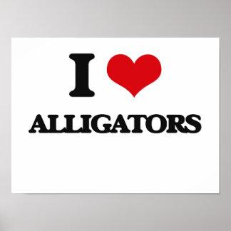 I love Alligators Posters