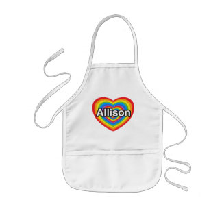 I love Allison. I love you Allison. Heart Kids' Apron