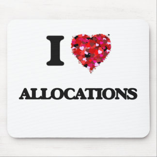 I Love Allocations Mouse Pad