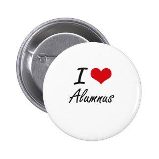 I Love Alumnus Artistic Design 2 Inch Round Button