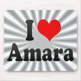 I love Amara Mouse Pad