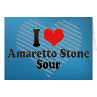 I Love Amaretto Stone+Sour Greeting Card