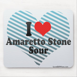 I Love Amaretto Stone+Sour Mousepad