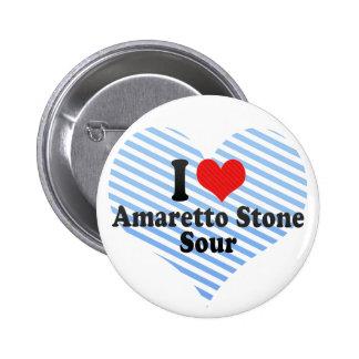 I Love Amaretto Stone+Sour Pinback Button