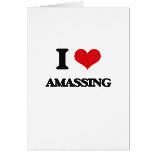 I Love Amassing Cards
