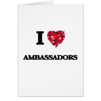 I Love Ambassadors Greeting Card