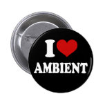 I Love Ambient Pins