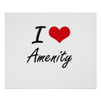 I Love Amenity Artistic Design Poster