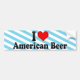 I Love American Beer Bumper Stickers