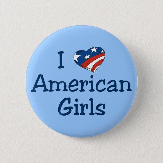 I Love American Girls Pinback Button