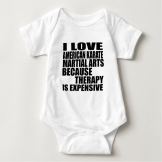 I LOVE AMERICAN KARATE MARTIAL ARTS BECAUSE THERAP BABY BODYSUIT
