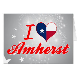 I Love Amherst, Texas Greeting Card