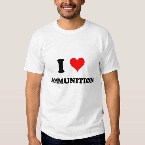 I Love Ammunition T Shirt