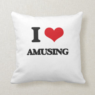 I Love Amusing Throw Pillow