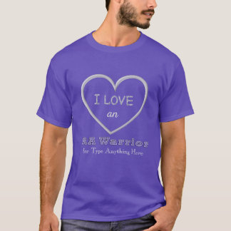 I Love an RA Warrior + YOUR TEXT or NONE below T-Shirt