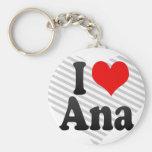 I love Ana Key Chains