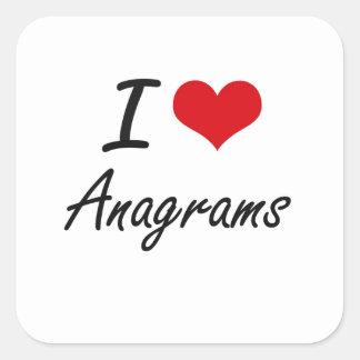I Love Anagrams Artistic Design Square Sticker