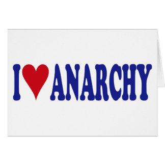 I Love Anarchy Greeting Card