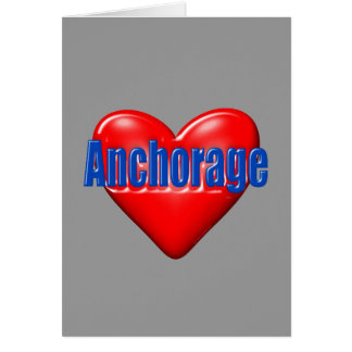 I Love Anchorage Alaska Card