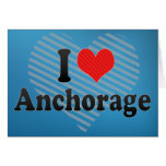 I Love Anchorage Greeting Card