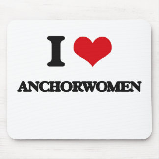 I Love Anchorwomen Mouse Pads