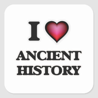 I Love Ancient History Square Sticker