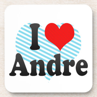 I love Andre Beverage Coasters