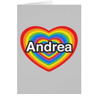 I love Andrea. I love you Andrea. Heart Card