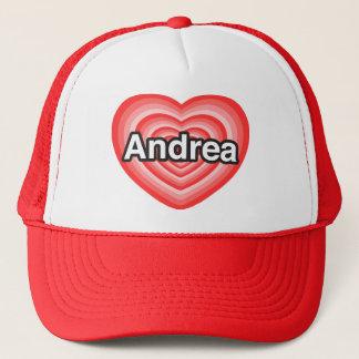 I love Andrea. I love you Andrea. Heart Trucker Hat