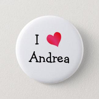I Love Andrea Pinback Button