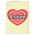 I love Andrew. I love you Andrew. Heart Greeting Card
