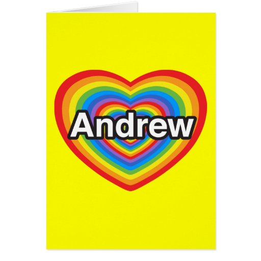 I love Andrew. I love you Andrew. Heart Greeting Cards
