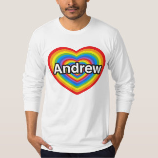 I love Andrew. I love you Andrew. Heart T-Shirt