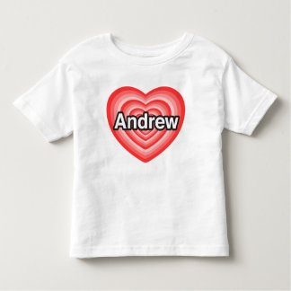 I love Andrew. I love you Andrew. Heart T Shirts