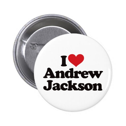 I Love Andrew Jackson 2 Inch Round Button