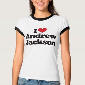 I Love Andrew Jackson T-Shirt