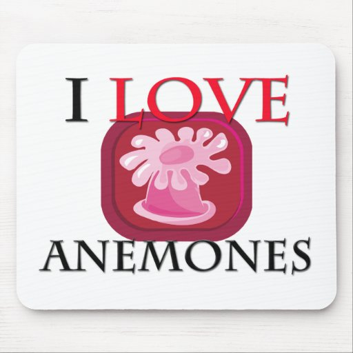 I Love Anemones Mouse Pad