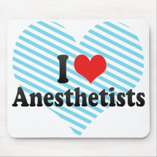I Love Anesthetists Mouse Pad