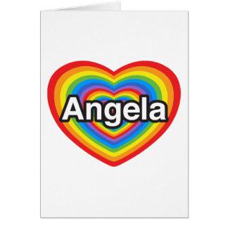 I love Angela. I love you Angela. Heart Card