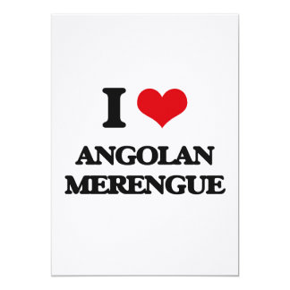 I Love ANGOLAN MERENGUE 5x7 Paper Invitation Card