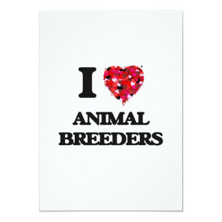 I love Animal Breeders 5x7 Paper Invitation Card