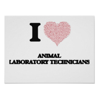 I love Animal Laboratory Technicians (Heart made f Poster