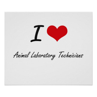 I love Animal Laboratory Technicians Poster