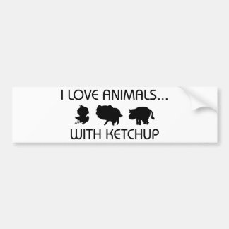 I Love Animals With Ketchup Bumper Sticker