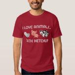 I Love Animals! With Ketchup Tshirts