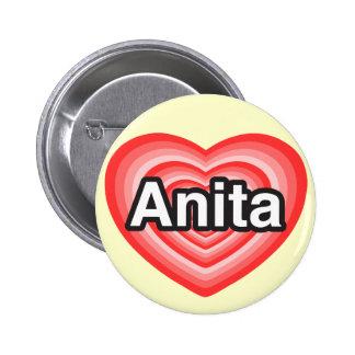 I love Anita. I love you Anita. Heart Pinback Button