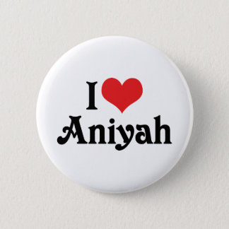 I Love Aniyah Button
