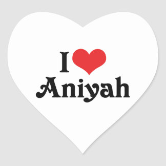 I Love Aniyah Heart Sticker
