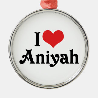 I Love Aniyah Metal Ornament