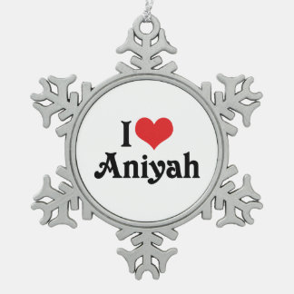 I Love Aniyah Snowflake Pewter Christmas Ornament